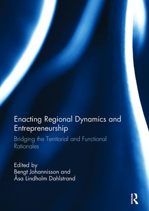 Enacting Regional Dynamics and Entrepreneurship: Bridging the Territorial and Functional Rationales, 1st Edition (Paperback) book cover