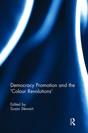 Democracy Promotion and the 'Colour Revolutions' book cover