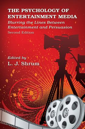 The Psychology of Entertainment Media: Blurring the Lines Between Entertainment and Persuasion, 2nd Edition (Paperback) book cover