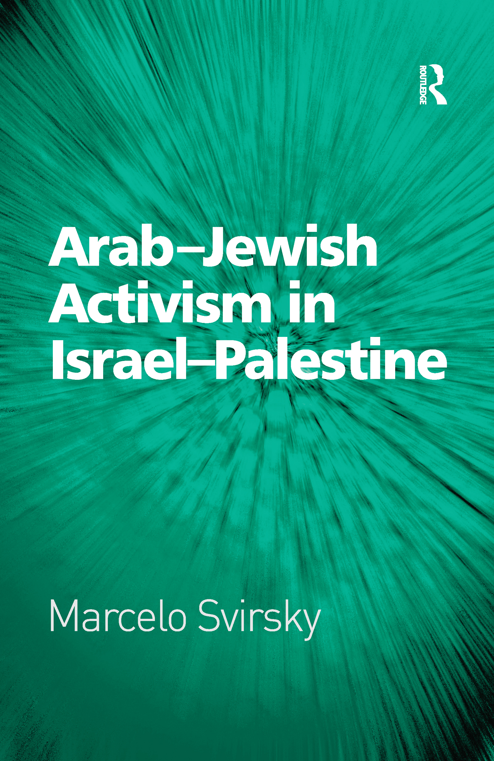 Arab-Jewish Activism in Israel-Palestine