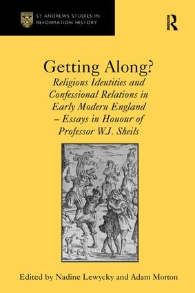 Getting Along?: Religious Identities and Confessional Relations in Early Modern England - Essays in Honour of Professor W.J. Sheils, 1st Edition (Paperback) book cover