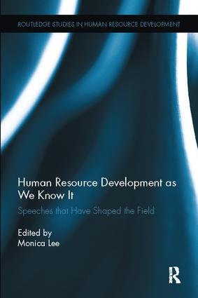Human Resource Development as We Know It: Speeches that Have Shaped the Field, 1st Edition (Paperback) book cover