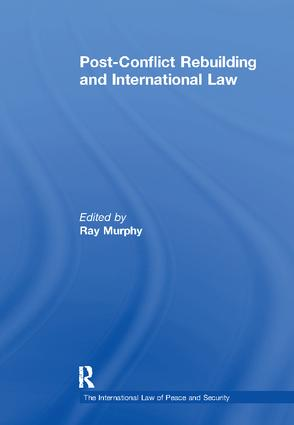 Post-Conflict Rebuilding and International Law: 1st Edition (Paperback) book cover