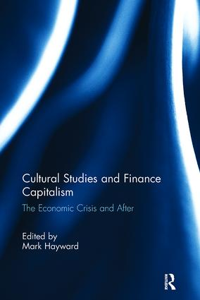 Cultural Studies and Finance Capitalism: The Economic Crisis and After book cover