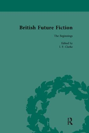 British Future Fiction, 1700-1914, Volume 1: 1st Edition (Paperback) book cover