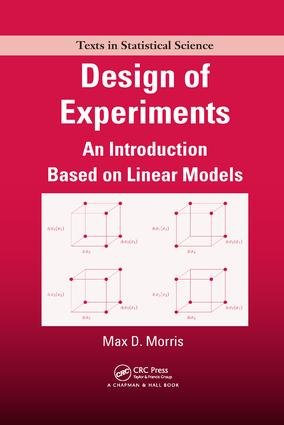 Design of Experiments: An Introduction Based on Linear Models book cover