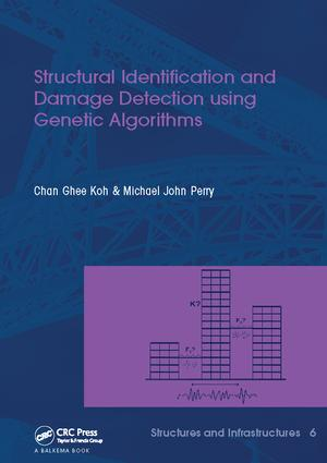 Structural Identification and Damage Detection using Genetic Algorithms: Structures and Infrastructures Book Series, Vol. 6, 1st Edition (Paperback) book cover