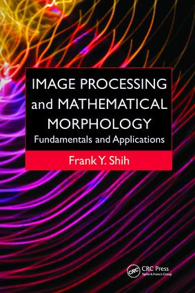 Image Processing and Mathematical Morphology: Fundamentals and Applications, 1st Edition (Paperback) book cover