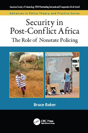 Security in Post-Conflict Africa: The Role of Nonstate Policing, 1st Edition (Paperback) book cover