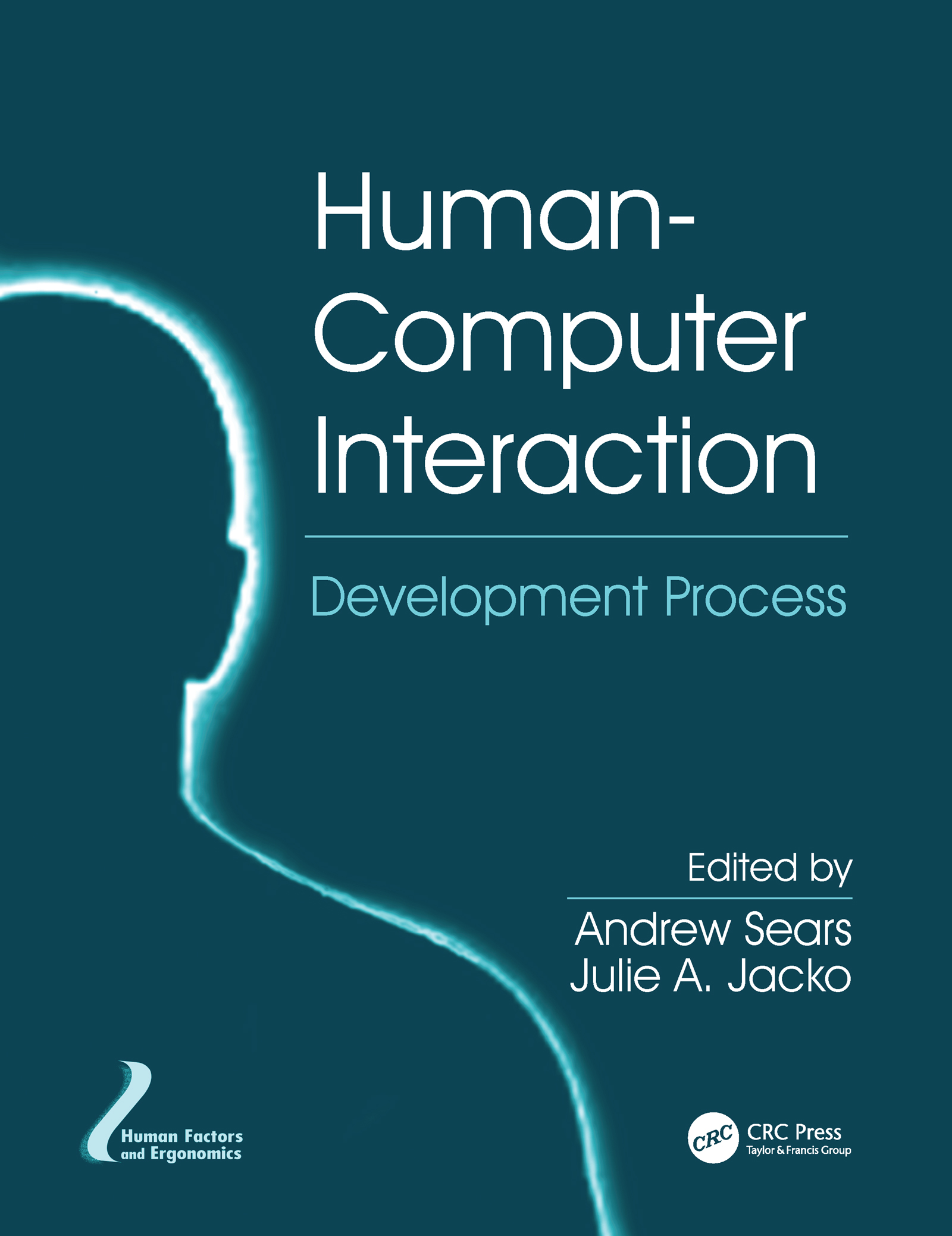 Human-Computer Interaction: Development Process, 1st Edition (Paperback) book cover