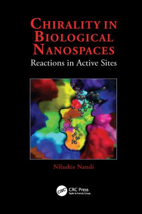 Chirality in Biological Nanospaces: Reactions in Active Sites, 1st Edition (Paperback) book cover