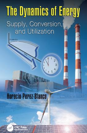 The Dynamics of Energy: Supply, Conversion, and Utilization, 1st Edition (Paperback) book cover