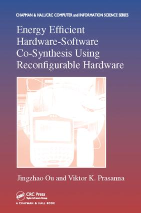 Energy Efficient Hardware-Software Co-Synthesis Using Reconfigurable Hardware: 1st Edition (Paperback) book cover