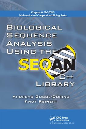 Biological Sequence Analysis Using the SeqAn C++ Library: 1st Edition (Paperback) book cover