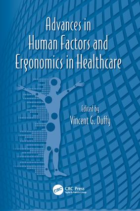 Advances in Human Factors and Ergonomics in Healthcare: 1st Edition (Paperback) book cover