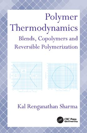 Polymer Thermodynamics: Blends, Copolymers and Reversible Polymerization, 1st Edition (Paperback) book cover