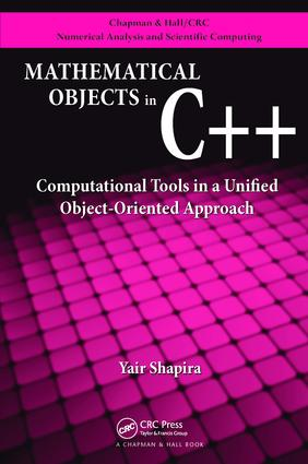 Mathematical Objects in C++: Computational Tools in A Unified Object-Oriented Approach, 1st Edition (Paperback) book cover