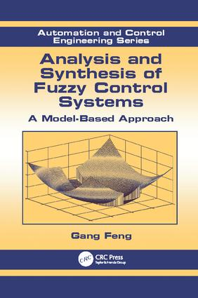 Analysis and Synthesis of Fuzzy Control Systems: A Model-Based Approach book cover