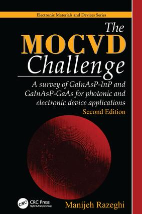 The MOCVD Challenge: A survey of GaInAsP-InP and GaInAsP-GaAs for photonic and electronic device applications, Second Edition book cover
