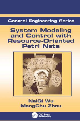 System Modeling and Control with Resource-Oriented Petri Nets: 1st Edition (Paperback) book cover