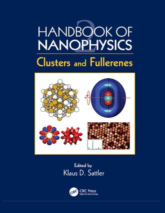 Handbook of Nanophysics: Clusters and Fullerenes, 1st Edition (Paperback) book cover