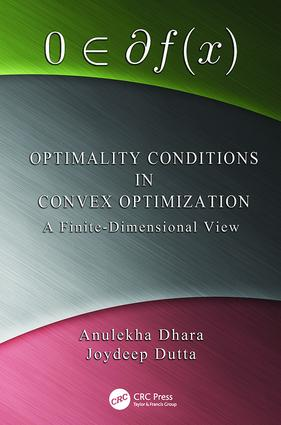 Optimality Conditions in Convex Optimization: A Finite-Dimensional View, 1st Edition (Paperback) book cover
