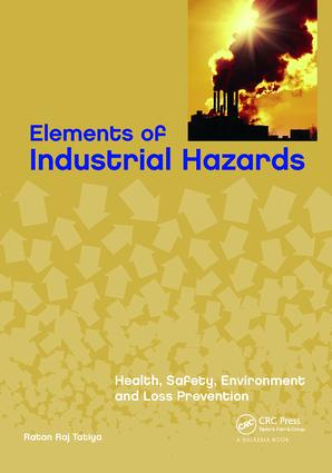 Elements of Industrial Hazards: Health, Safety, Environment and Loss Prevention, 1st Edition (Paperback) book cover