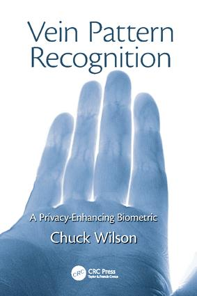 Vein Pattern Recognition: A Privacy-Enhancing Biometric, 1st Edition (Paperback) book cover