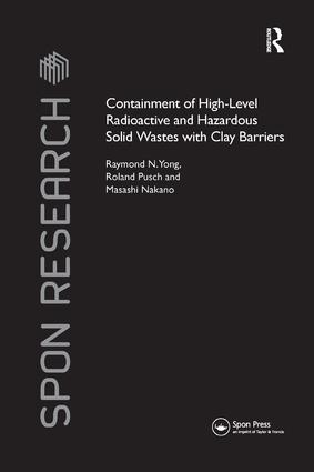 Containment of High-Level Radioactive and Hazardous Solid Wastes with Clay Barriers: 1st Edition (Paperback) book cover