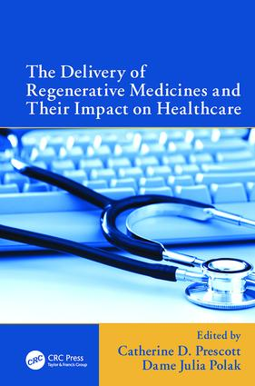 The Delivery of Regenerative Medicines and Their Impact on Healthcare: 1st Edition (Paperback) book cover