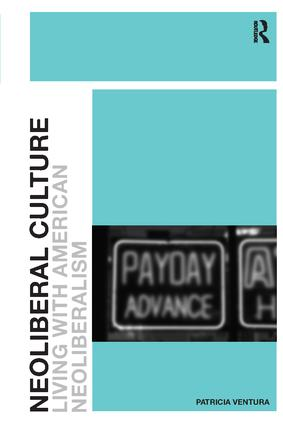 Neoliberal Culture: Living with American Neoliberalism, 1st Edition (Paperback) book cover