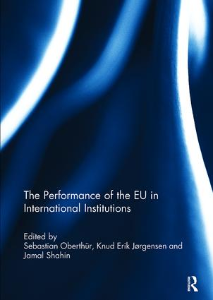 The Performance of the EU in International Institutions: 1st Edition (Paperback) book cover