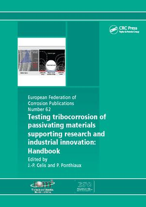 Testing Tribocorrosion of Passivating Materials Supporting Research and Industrial Innovation: A Handbook, 1st Edition (Paperback) book cover