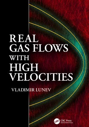Real Gas Flows with High Velocities: 1st Edition (Paperback) book cover