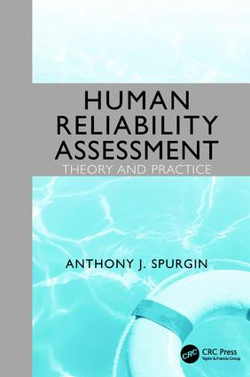 Human Reliability Assessment Theory and Practice: 1st Edition (Paperback) book cover