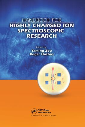 Handbook for Highly Charged Ion Spectroscopic Research: 1st Edition (Paperback) book cover