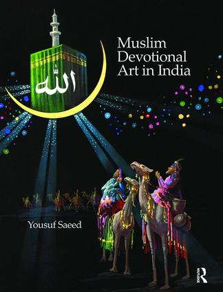 Muslim Devotional Art in India: 1st Edition (Paperback) book cover