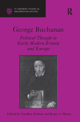 George Buchanan: Political Thought in Early Modern Britain and Europe, 1st Edition (Paperback) book cover