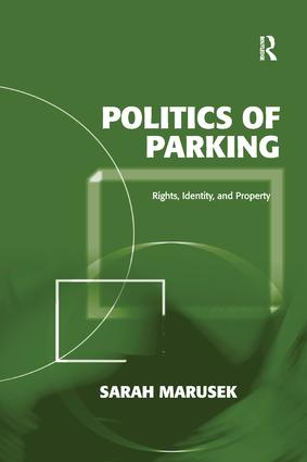 Politics of Parking: Rights, Identity, and Property book cover