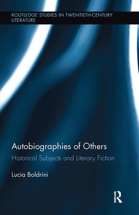 Autobiographies of Others: Historical Subjects and Literary Fiction, 1st Edition (Paperback) book cover