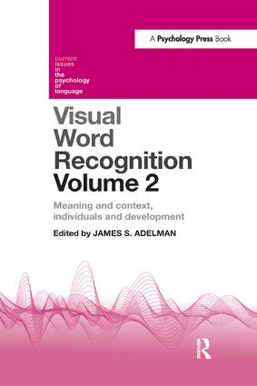Visual Word Recognition Volume 2: Meaning and Context, Individuals and Development book cover
