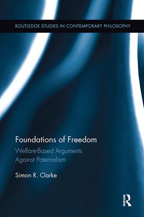 Foundations of Freedom: Welfare-Based Arguments Against Paternalism book cover