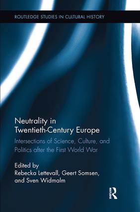 Neutrality in Twentieth-Century Europe: Intersections of Science, Culture, and Politics after the First World War book cover