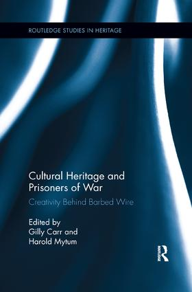 Cultural Heritage and Prisoners of War: Creativity Behind Barbed Wire book cover