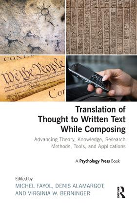 Translation of Thought to Written Text While Composing: Advancing Theory, Knowledge, Research Methods, Tools, and Applications book cover