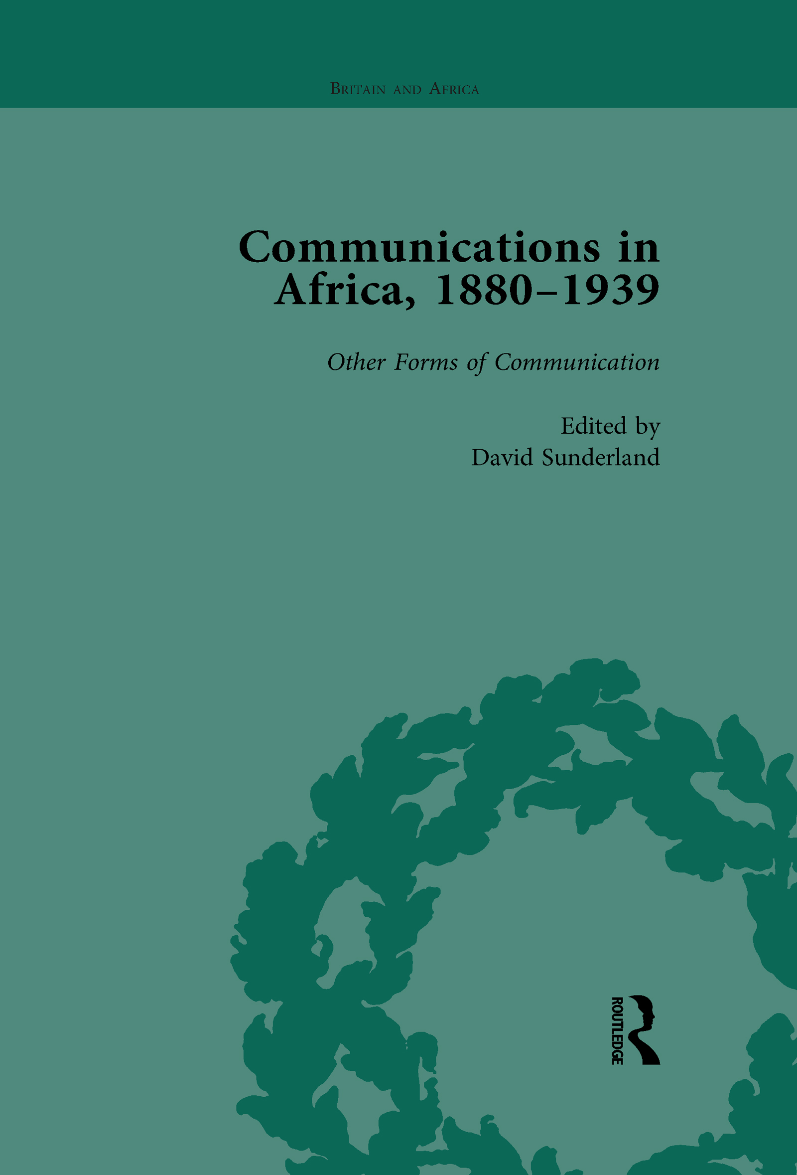 Communications in Africa, 1880–1939, Volume 5: 1st Edition (Paperback) book cover