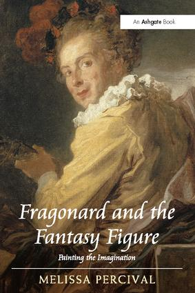 Fragonard and the Fantasy Figure: Painting the Imagination, 1st Edition (Paperback) book cover