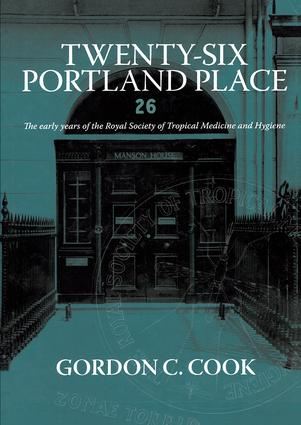 Twenty-Six Portland Place: The Early Years of the Royal Society of Tropical Medicine and Hygiene, 1st Edition (Paperback) book cover