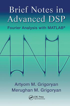 Brief Notes in Advanced DSP: Fourier Analysis with MATLAB, 1st Edition (Paperback) book cover