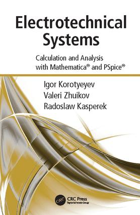 Electrotechnical Systems: Calculation and Analysis with Mathematica and PSpice, 1st Edition (Paperback) book cover